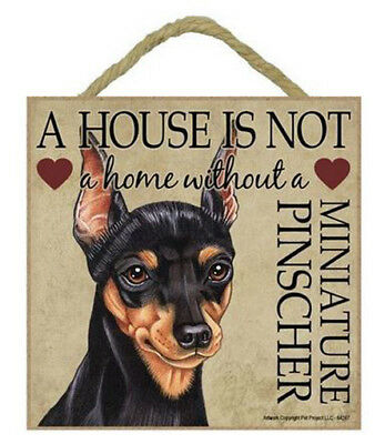 "House is Not Home Miniature Pinscher Sign Plaque 5""x5"" easel back Min Pin"