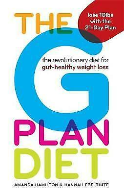 The G Plan Diet: The revolutionary diet for gut-healthy weight loss by Hamilton,