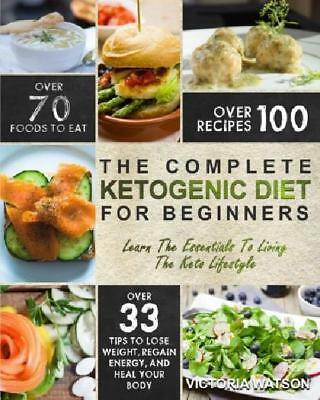 Ketogenic Diet: The Complete Ketogenic Diet Cookbook For Beginners – Learn The E