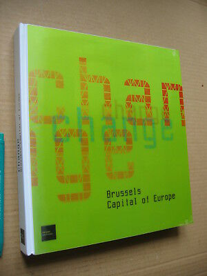 NEW ! Change, BRUSSELS Capital of Europe, Architectural Projects, english