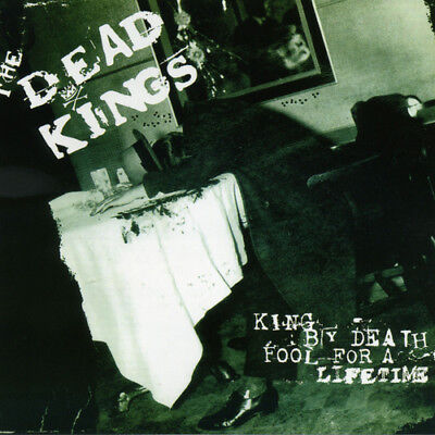The Dead Kings : King By Death, Fool for a Lifetime CD (2017) ***NEW***