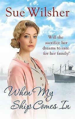 When My Ship Comes In by Sue Wilsher (Paperback)