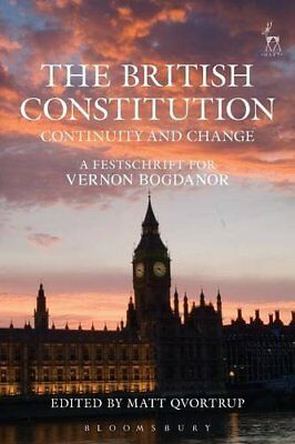 The British Constitution: Continuity and Change By Matt Qvortrup