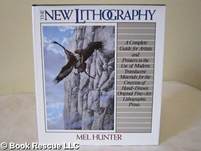 The New Lithography: A Complete Guide for Artists and Printers in the Use of Mod