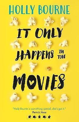 It Only Happens in the Movies by Holly Bourne (Paperback, 2017)