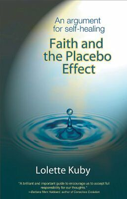 Faith and the Placebo Effect An Argument for Self Healing