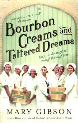 Bourbon creams and tattered dreams by Mary Gibson (Paperback / softback)