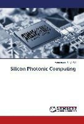 Gill, Harsimranjit Singh: Silicon Photonic Computing