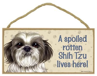 "Spoiled Rotten Shih Tzu puppy cut Lives Here Sign Plaque Dog 10"" x 5"" sign"