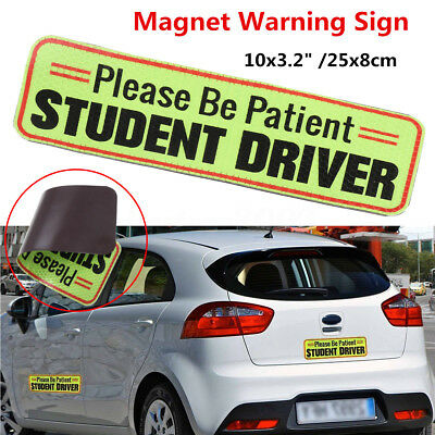 PLEASE BE PATIENT STUDENT DRIVER Magnetic Car Bumper Sign Safety Decal 10 x 3.2""