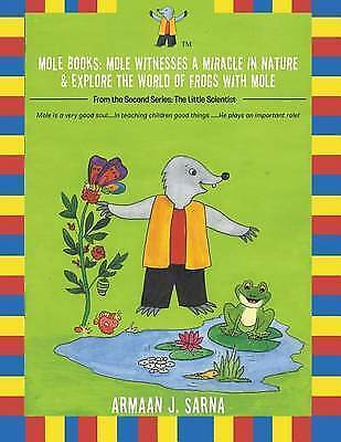 Mole Books: Mole Witnesses a Miracle in Nature & Explore the World of Frogs with