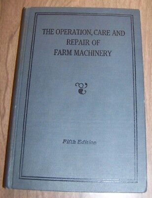 John Deere The Operation, Care and Repair of Farm Machinery 5th edition