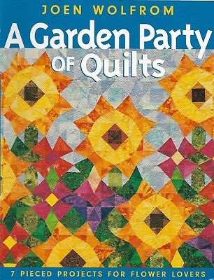 NEW Patchwork/Quilting Book A GARDEN PARTY OF QUILTS By Joen Wolfrom (2005)