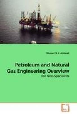 N. J. Al-Awad, Musaed: Petroleum and Natural Gas Engineering Overview
