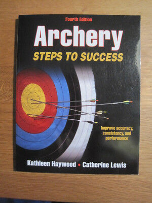 Archery 4th Edition: Steps to Success Bogenschießen Langbogen Recurve Compound