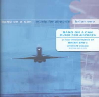 Bang On A Can - Brian Eno: Music For Airports New Cd