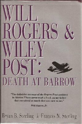 Will Rogers & Wiley Post: Death at Barrow
