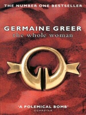 The whole woman by Germaine Greer (Paperback)