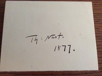 Tomas Nast Autograph Boldly Witten 1877