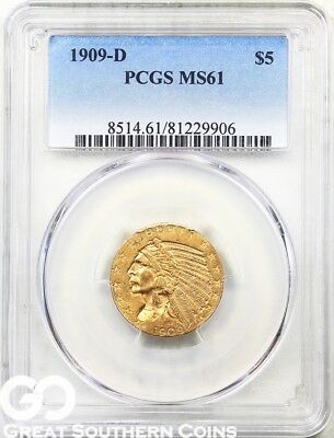 1909-D PCGS Half Eagle, $5 Gold Indian PCGS MS 61 ** Free S/H!