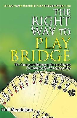 The Right Way to Play Bridge by Mendelson, Paul