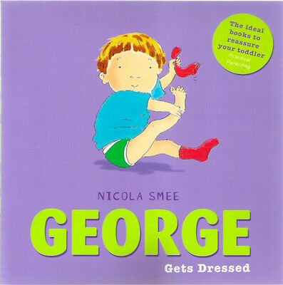 GEORGE GETS DRESSED Nicola Smee Brand New paperback 2015 Toddler Classic Collect