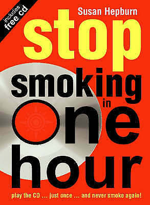 Stop Smoking in One Hour: Play the CD... just once... and never smoke-ExLibrary