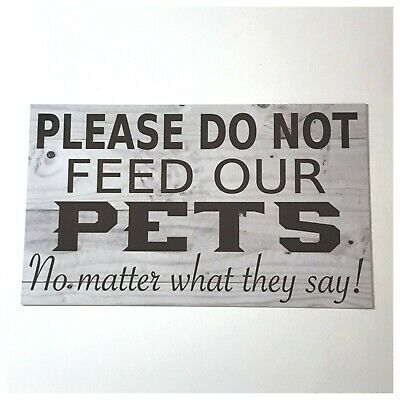 Pets Pet Please Do Not Feed Sign Wall Plaque or Hanging Dog Cat Bird Reptile