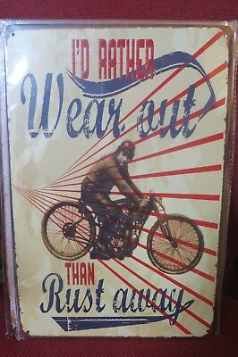 i'd rather wear out than rust away motor bike  metal sign MAN CAVE brand new