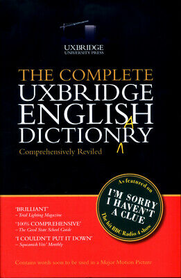 The complete Uxbridge English dictionary by Graeme Garden (Hardback)