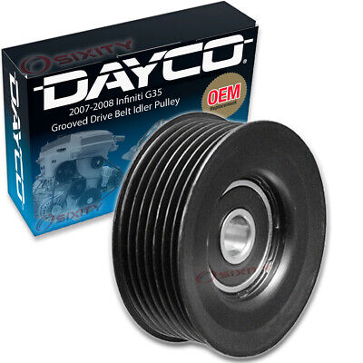 Dayco Grooved Drive Belt Idler Pulley for 2007-2008 Infiniti G35 Grooved - gc