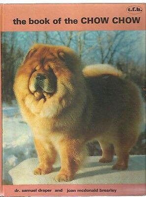 The Book of the Chow Chow by Dr. Samuel Draper & Joan McDonald Brearley 1977