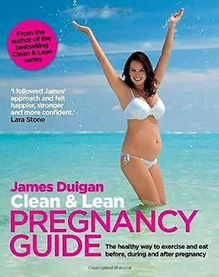 Clean & Lean Guide to a Healthy Pregnancy New Book
