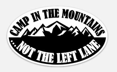 "Vinyl Bumper Sticker, 3"" x 5"" Oval, ""CAMP IN THE MOUNTAINS ...NOT THE LEFT LANE"""