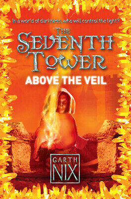 The seventh tower series: Above the veil by Garth Nix (Paperback)