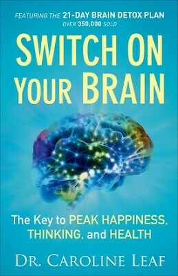 Switch On Your Brain: The Key to Peak Happiness, Thinking, and Health .. NEW