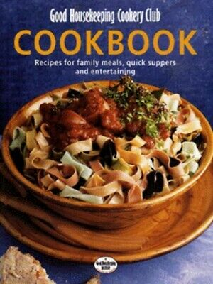 Good Housekeeping Cookery Club cookbook: recipes for family meals, quick