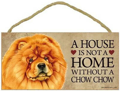 """House is Not a Home without a Chow Chow Sign Plaque dog red 10"""" x 5"""""""