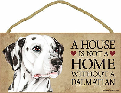 """House is Not Home without a Dalmatian Sign Plaque Dog 10"""" x 5"""""""