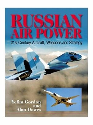 Russian Air Power: 21st Century Aircraft, Weapons and Strategy