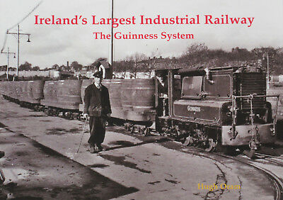 IRELAND GUINNESS BREWERY RAILWAYS Industrial Steam NEW Irish Rail History Dublin