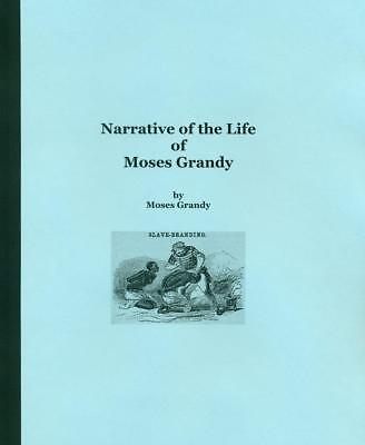 Narrative of the Life of Moses Grandy: Late a Slave in the U.S.A.