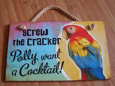 SCREW THE CRACKER POLLY WANT A COCKTAIL Tropical Parrot Beach Bar Sign Decor NEW
