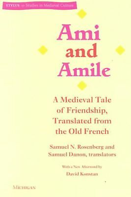 Ami and Amile: A Medieval Tale of Friendship, Translated from the Old French by