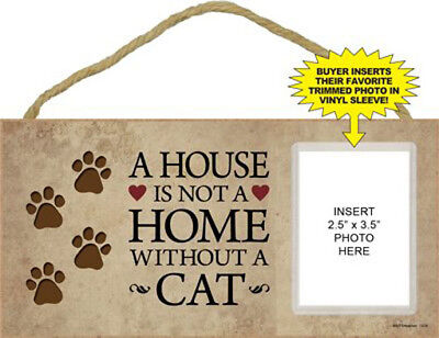 "House is not Home w/o a Cat Sign Plaque Dog 10"" x 5"" w/ vinyl sleeve picture"