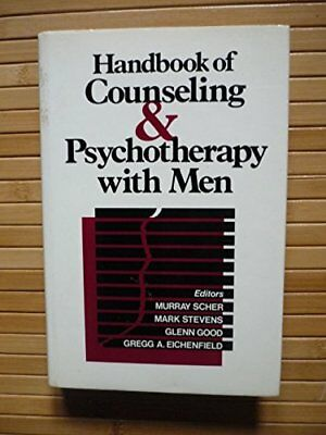 Handbook of Counseling and Psychotherapy with Men By Murray Scher, Mark Stevens