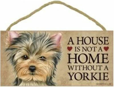 """House is Not Home without a Yorkie puppy cut Sign Plaque Dog 10"""" x 5"""""""