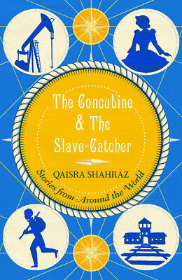 Shahraz, Qaisra : The Concubine and The Slave-Catcher: Sto