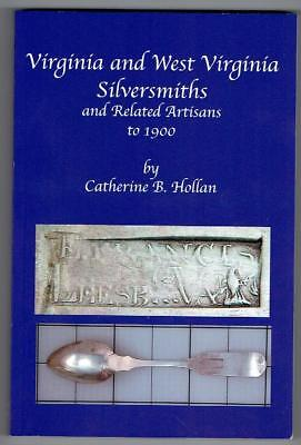 New Book! VIRGINIA and WEST VIRGINIA SILVERSMITHS.... by C. Hollan