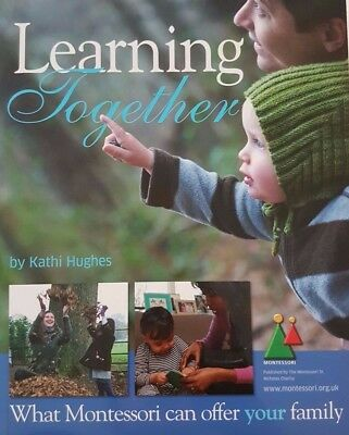 NEW Learning Together By Kathi Hughes What Montessori Can Offer Your Family